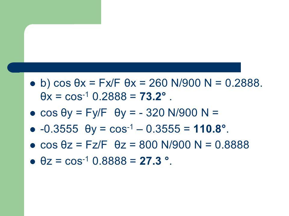 5.- Determine la magnitud y dirección de la fuerza F, (cosenos directores) (Θx, Θy, Θz) dada por la ecuación: F= (320 N)i+(400 N)j-(250 N)k.