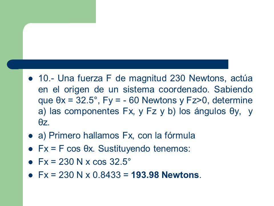 Como conocemos Fy y F, obtenemos ahora θy, con la fórmula: Fy = F cos θy.