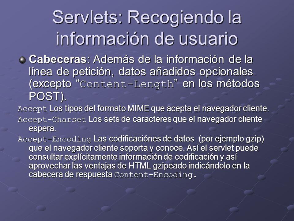 Servlets: Recogiendo la información de usuario Cabeceras: Además de la información de la línea de petición, datos añadidos opcionales (excepto Content