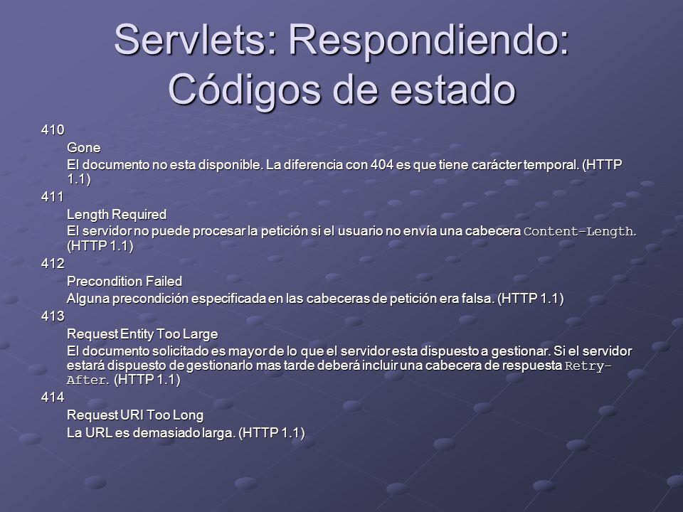 Servlets: Respondiendo: Códigos de estado 410Gone El documento no esta disponible. La diferencia con 404 es que tiene carácter temporal. (HTTP 1.1) 41
