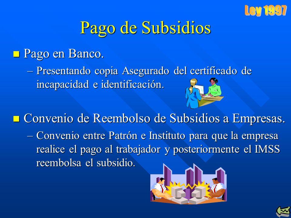 Pago de Subsidios Pago en Banco.Pago en Banco.