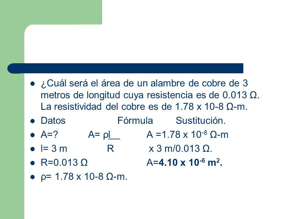 ¿Cuál será el área de un alambre de cobre de 3 metros de longitud cuya resistencia es de 0.013 Ω. La resistividad del cobre es de 1.78 x 10-8 Ω-m. Dat