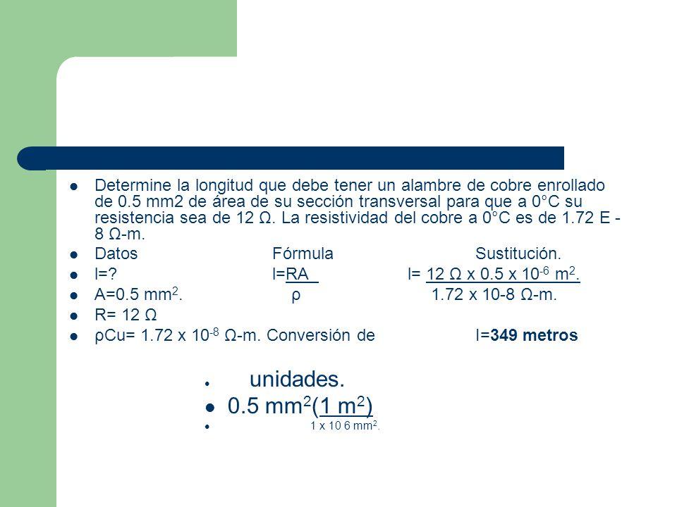 Determine la longitud que debe tener un alambre de cobre enrollado de 0.5 mm2 de área de su sección transversal para que a 0°C su resistencia sea de 1