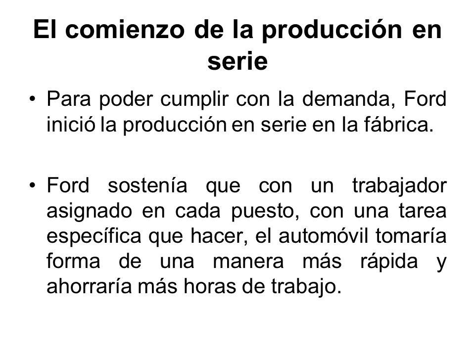 Para poder cumplir con la demanda, Ford inició la producción en serie en la fábrica. Ford sostenía que con un trabajador asignado en cada puesto, con