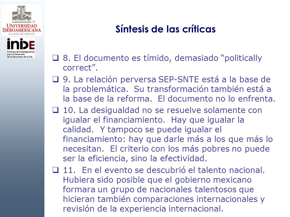 Síntesis de las críticas 8. El documento es tímido, demasiado politically correct. 9. La relación perversa SEP-SNTE está a la base de la problemática.