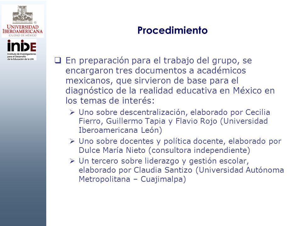 Procedimiento En preparación para el trabajo del grupo, se encargaron tres documentos a académicos mexicanos, que sirvieron de base para el diagnóstic