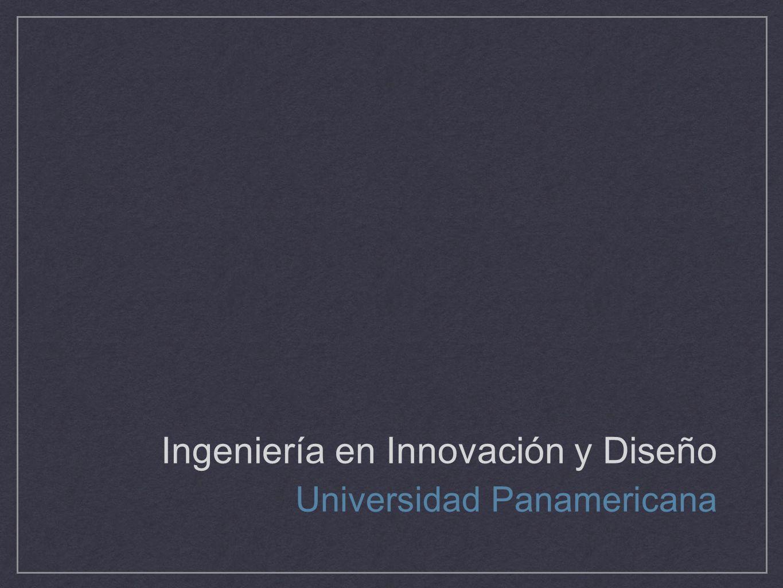 Ingeniería en Innovación y Diseño Universidad Panamericana