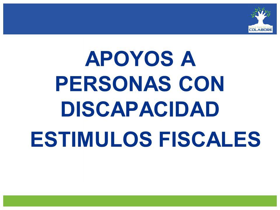 APOYOS A PERSONAS CON DISCAPACIDAD ESTIMULOS FISCALES