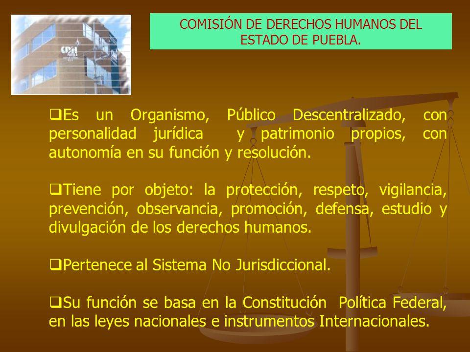 Es un Organismo, Público Descentralizado, con personalidad jurídica y patrimonio propios, con autonomía en su función y resolución. Tiene por objeto: