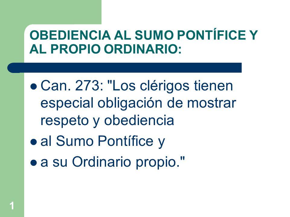 1 OBEDIENCIA AL SUMO PONTÍFICE Y AL PROPIO ORDINARIO: Can.