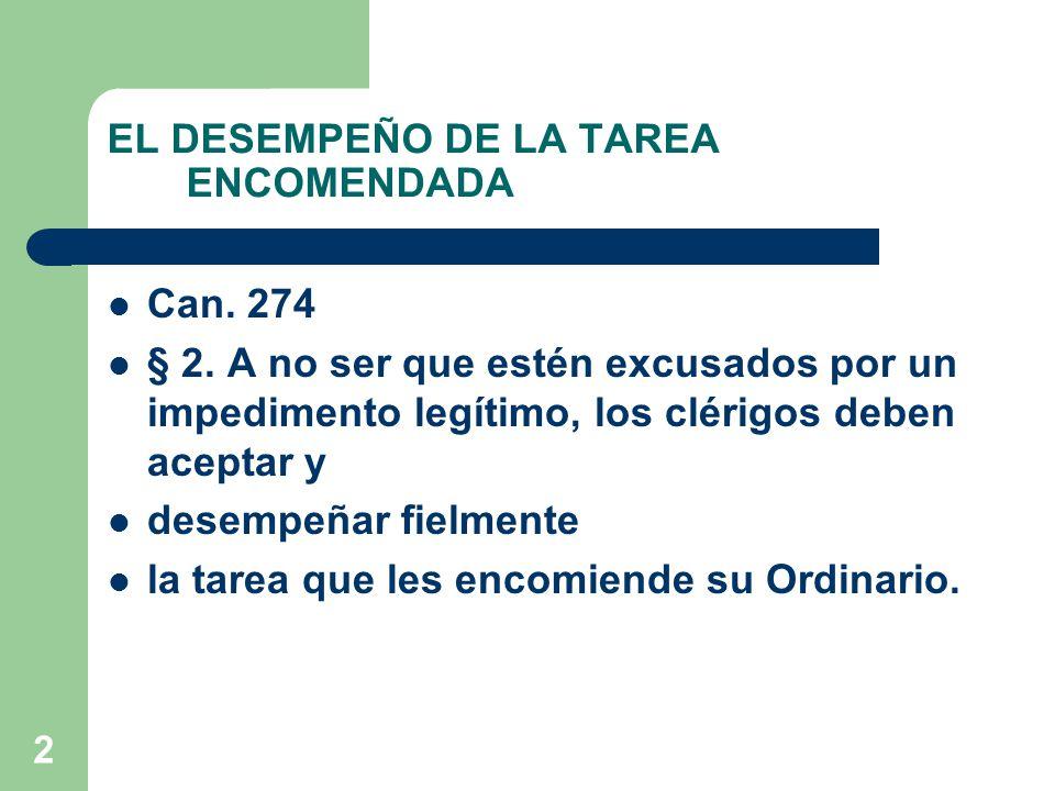 2 EL DESEMPEÑO DE LA TAREA ENCOMENDADA Can. 274 § 2.