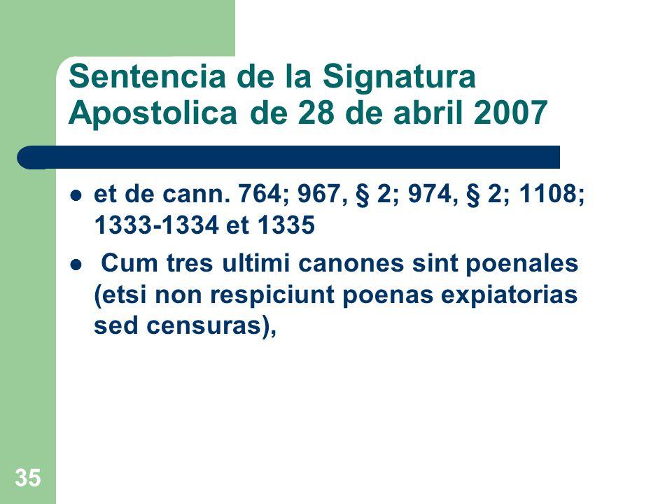 Sentencia de la Signatura Apostolica de 28 de abril 2007 et de cann.