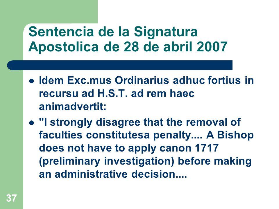 Sentencia de la Signatura Apostolica de 28 de abril 2007 Idem Exc.mus Ordinarius adhuc fortius in recursu ad H.S.T.
