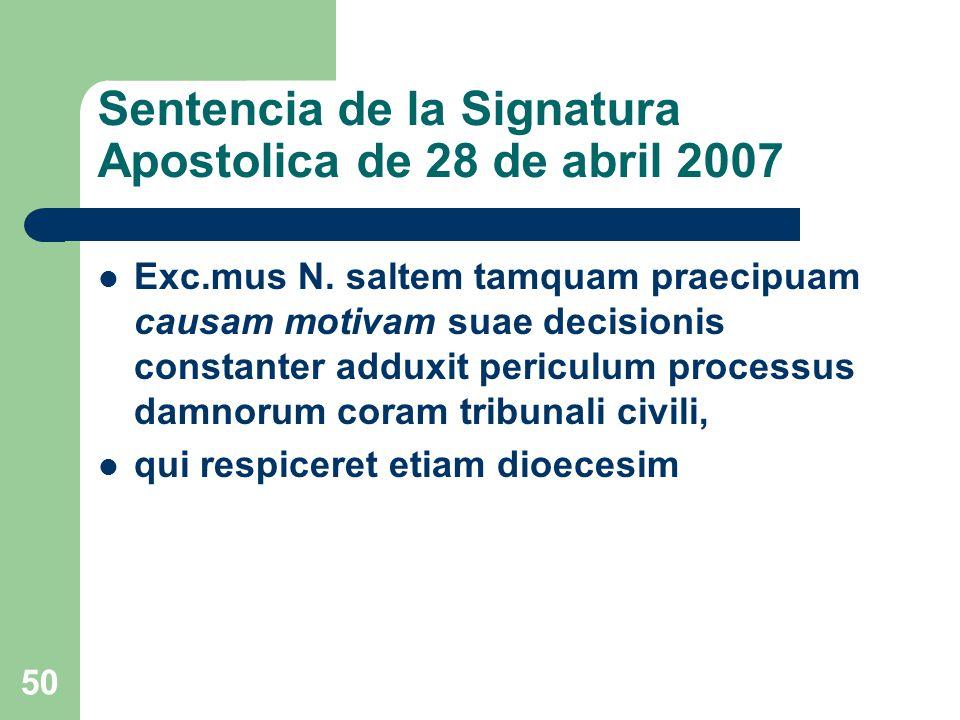 Sentencia de la Signatura Apostolica de 28 de abril 2007 Exc.mus N.