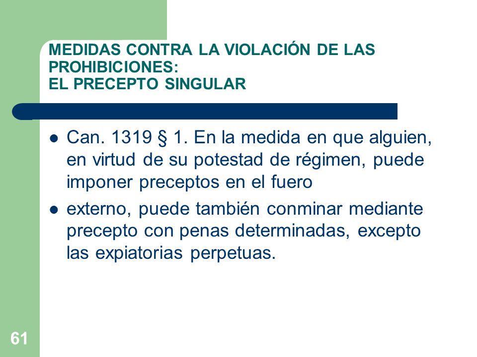 MEDIDAS CONTRA LA VIOLACIÓN DE LAS PROHIBICIONES: EL PRECEPTO SINGULAR Can.