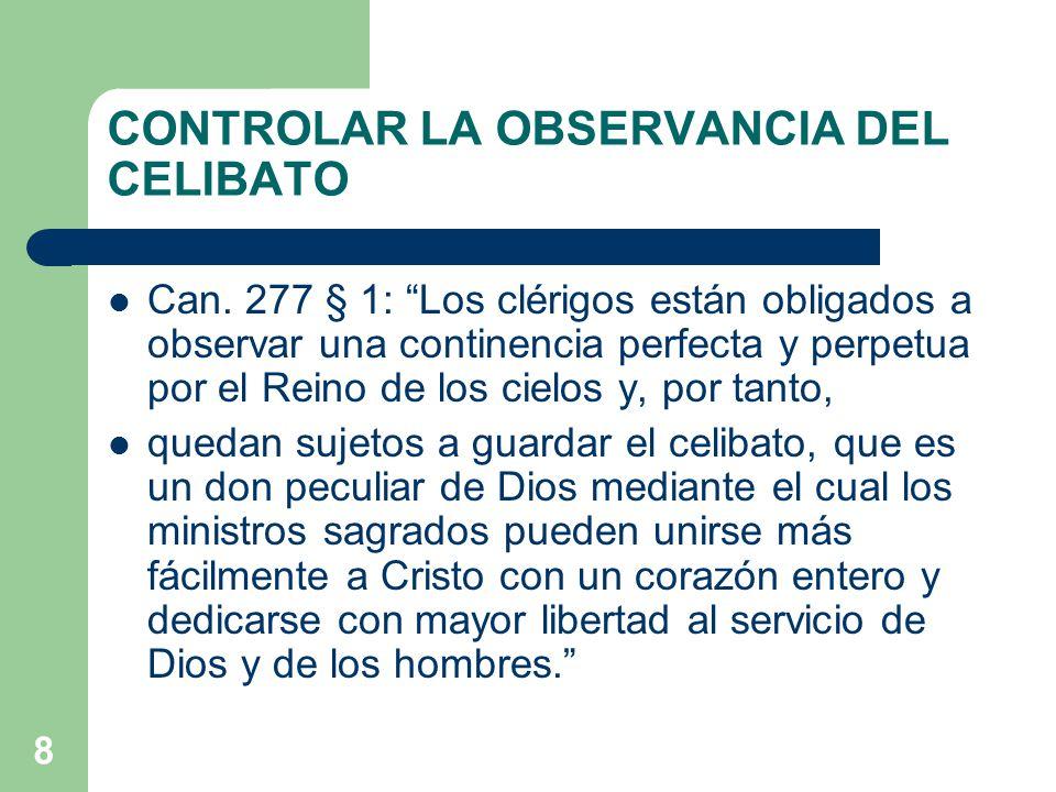 8 CONTROLAR LA OBSERVANCIA DEL CELIBATO Can.