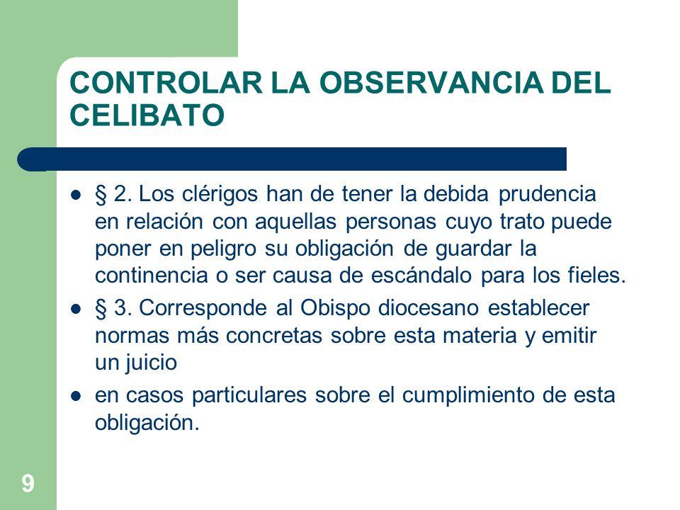 9 CONTROLAR LA OBSERVANCIA DEL CELIBATO § 2.