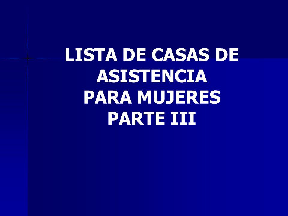 LISTA DE CASAS DE ASISTENCIA PARA MUJERES PARTE III