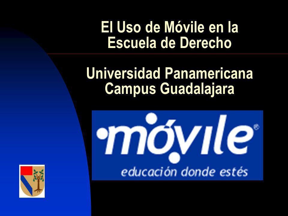 El Uso de Móvile en la Escuela de Derecho Universidad Panamericana Campus Guadalajara