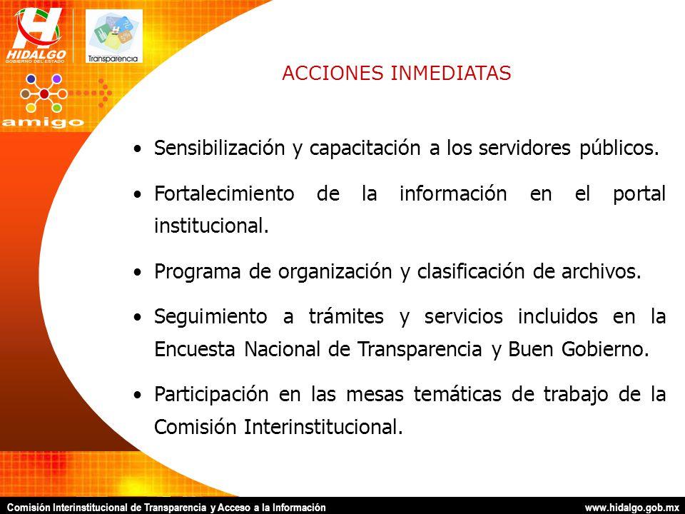 Comisión Interinstitucional de Transparencia y Acceso a la Información www.hidalgo.gob.mx Sensibilización y capacitación a los servidores públicos.
