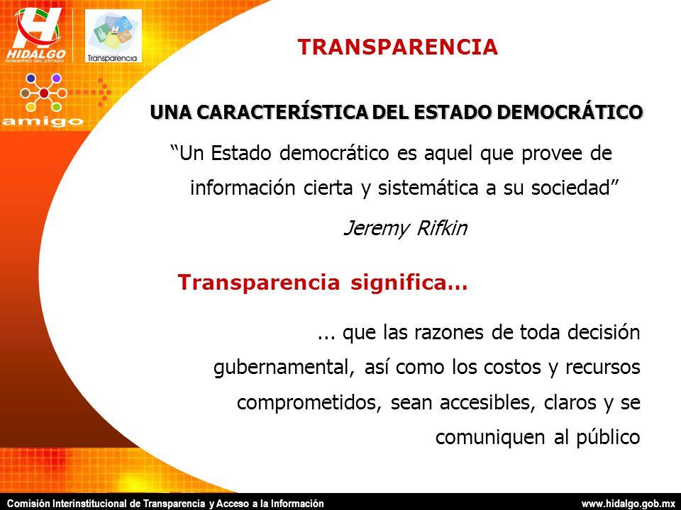Comisión Interinstitucional de Transparencia y Acceso a la Información www.hidalgo.gob.mx DESDE EL PUNTO DE VISTA JURÍDICO, LA TRANSPARENCIA FAVORECE… Decisiones gubernamentales que estén debidamente documentadas.