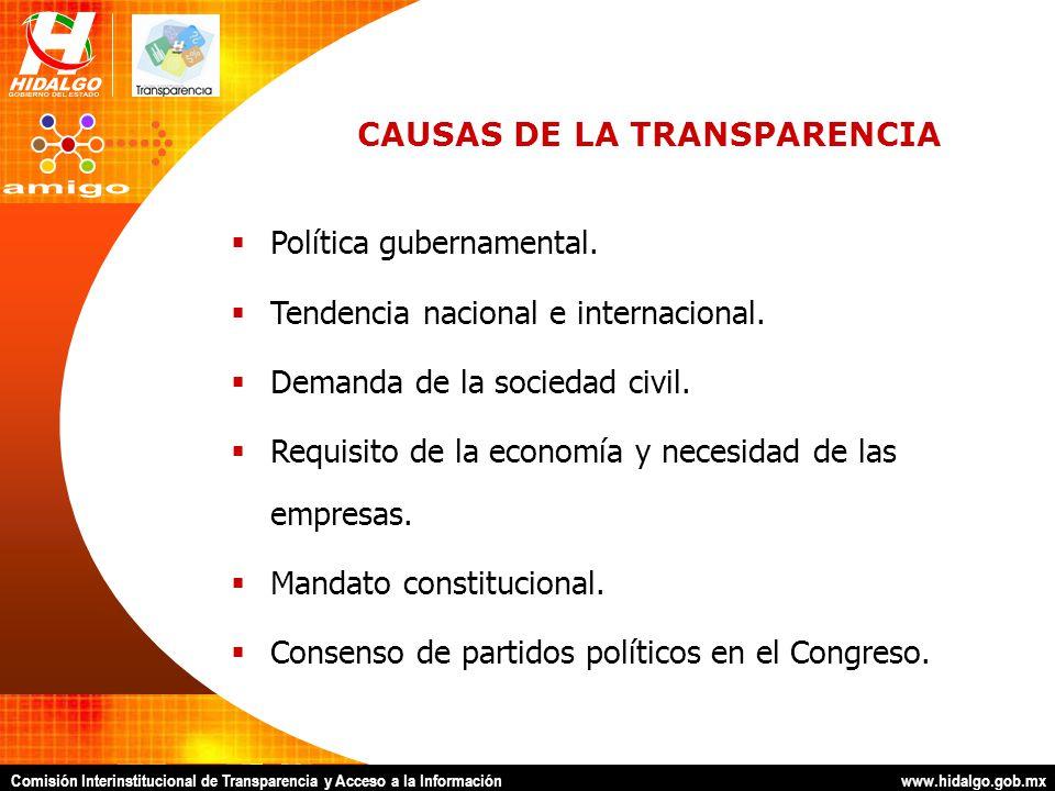 Comisión Interinstitucional de Transparencia y Acceso a la Información www.hidalgo.gob.mx FINES DE LA TRANSPARENCIA Conjuga un proceso de transformación cultural que fortalece la gobernabilidad política democrática.