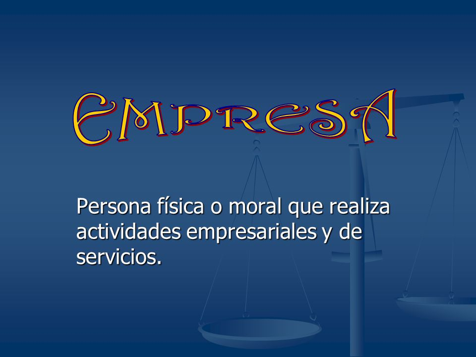 Persona física o moral que realiza actividades empresariales y de servicios.