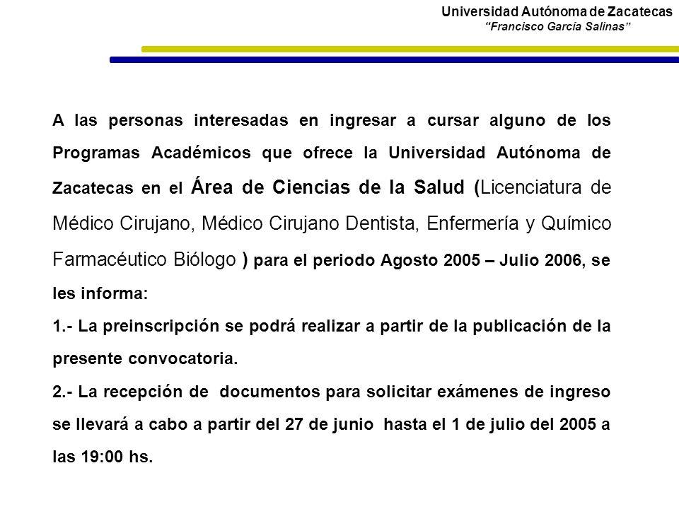 Universidad Autónoma de Zacatecas Francisco García Salinas A las personas interesadas en ingresar a cursar alguno de los Programas Académicos que ofre
