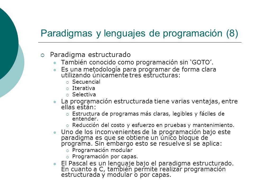 Paradigmas y lenguajes de programación (8) Paradigma estructurado También conocido como programación sin GOTO.