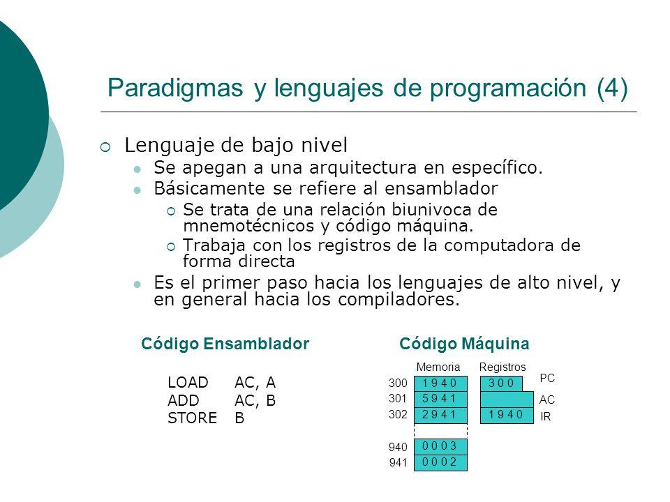Paradigmas y lenguajes de programación (4) Lenguaje de bajo nivel Se apegan a una arquitectura en específico.