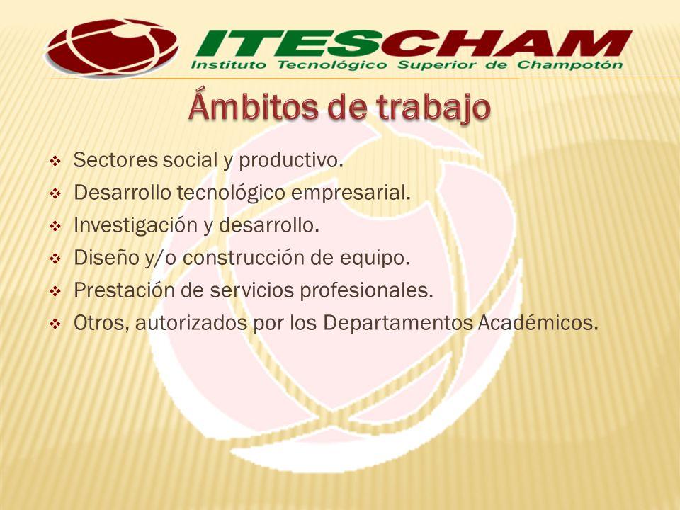 Sectores social y productivo. Desarrollo tecnológico empresarial. Investigación y desarrollo. Diseño y/o construcción de equipo. Prestación de servici