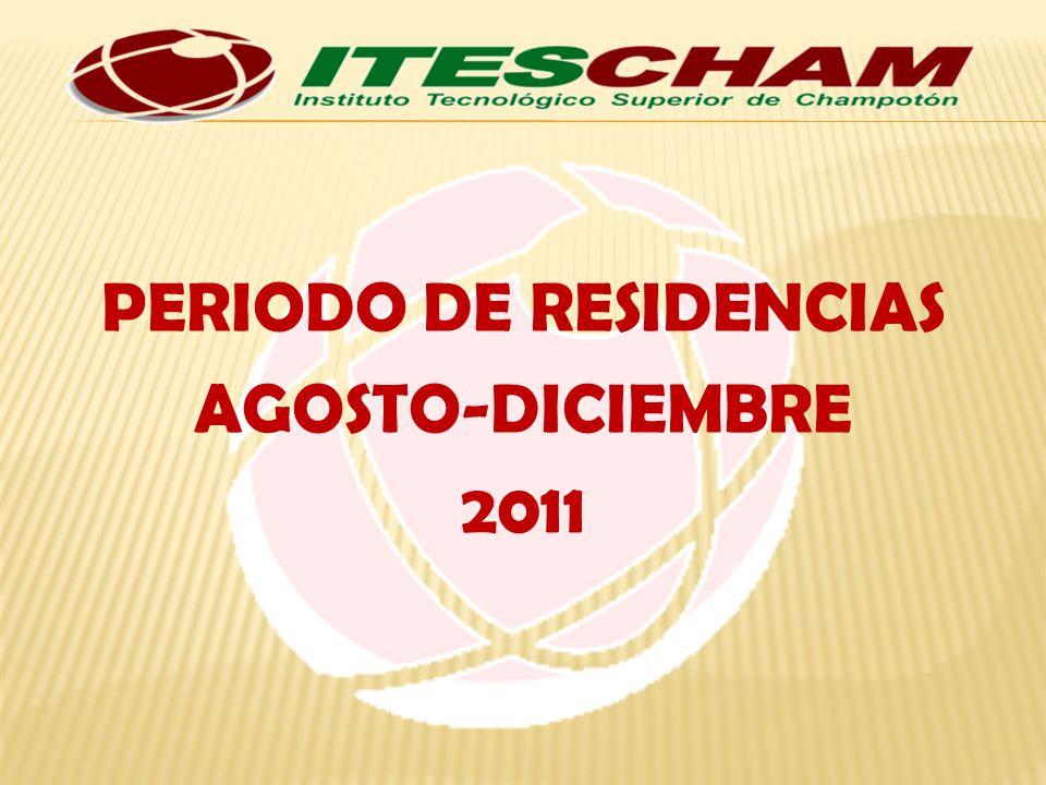 PERIODO DE RESIDENCIAS AGOSTO-DICIEMBRE 2011