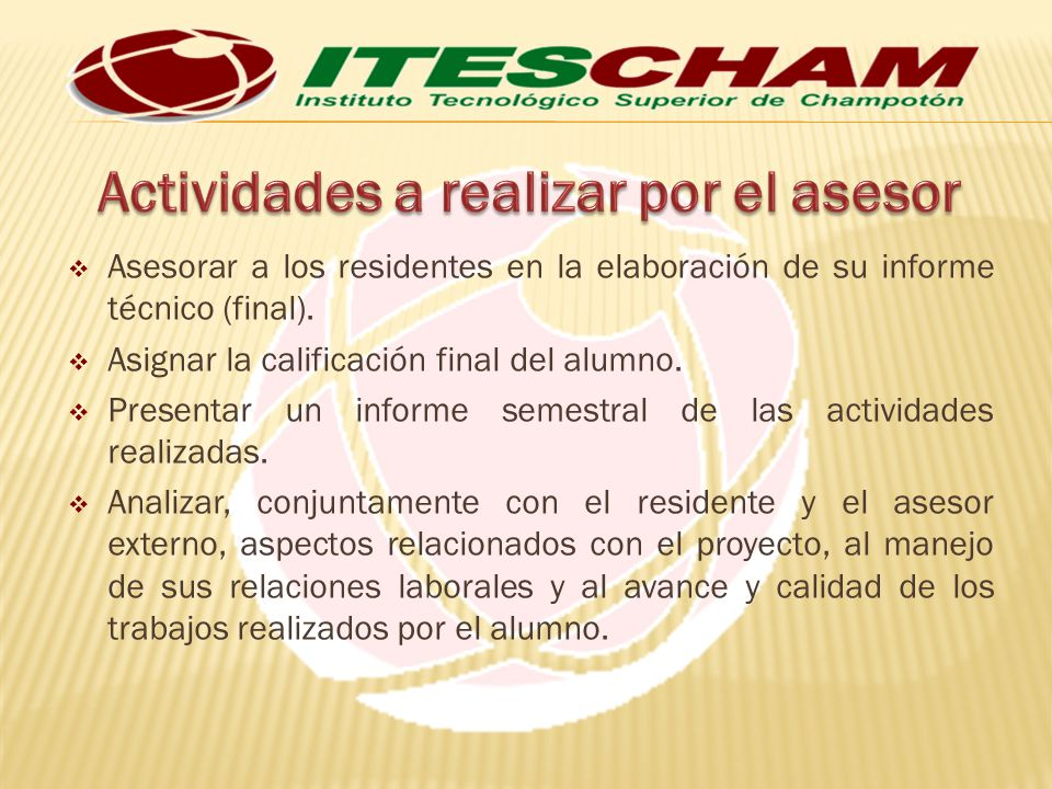 Asesorar a los residentes en la elaboración de su informe técnico (final).