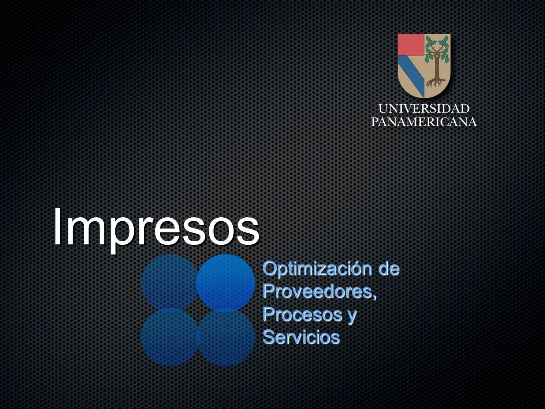 Impresos Optimización de Proveedores, Procesos y Servicios