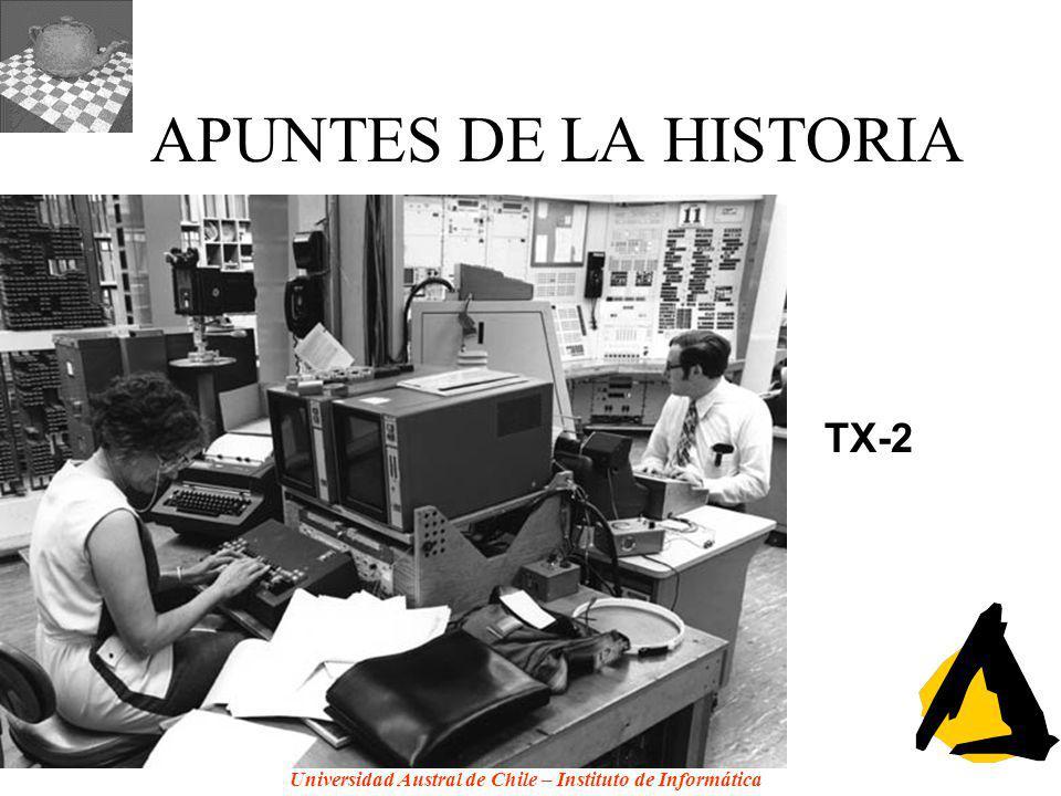 Universidad Austral de Chile – Instituto de Informática APUNTES DE LA HISTORIA TX-2