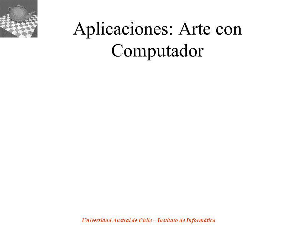 Universidad Austral de Chile – Instituto de Informática Aplicaciones: Arte con Computador