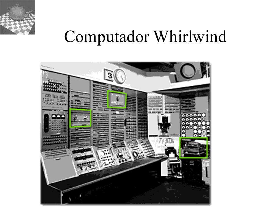 Universidad Austral de Chile – Instituto de Informática Computador Whirlwind
