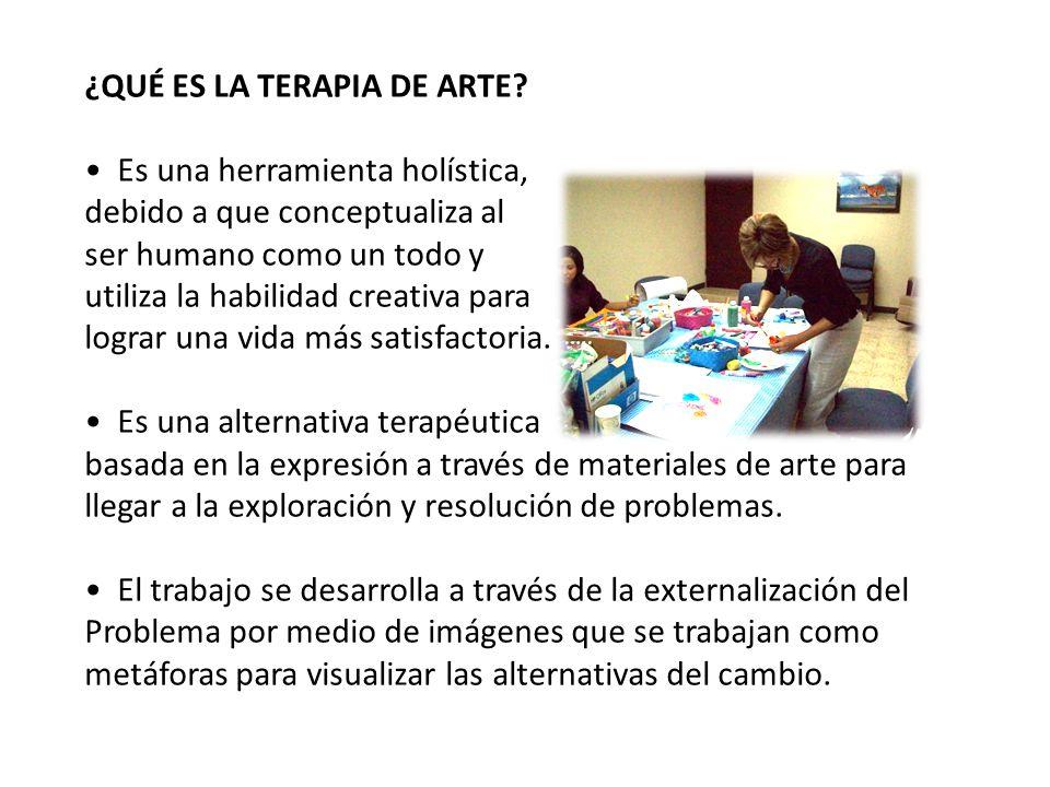 ¿QUÉ ES LA TERAPIA DE ARTE? Es una herramienta holística, debido a que conceptualiza al ser humano como un todo y utiliza la habilidad creativa para l