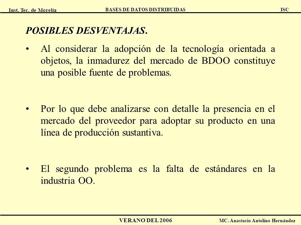 Inst. Tec. de Morelia ISC BASES DE DATOS DISTRIBUIDAS VERANO DEL 2006 MC. Anastacio Antolino Hernández POSIBLES DESVENTAJAS POSIBLES DESVENTAJAS. Al c