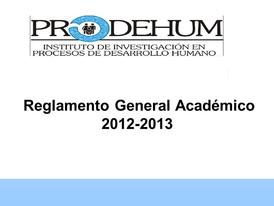 . Reglamento General Académico 2012-2013
