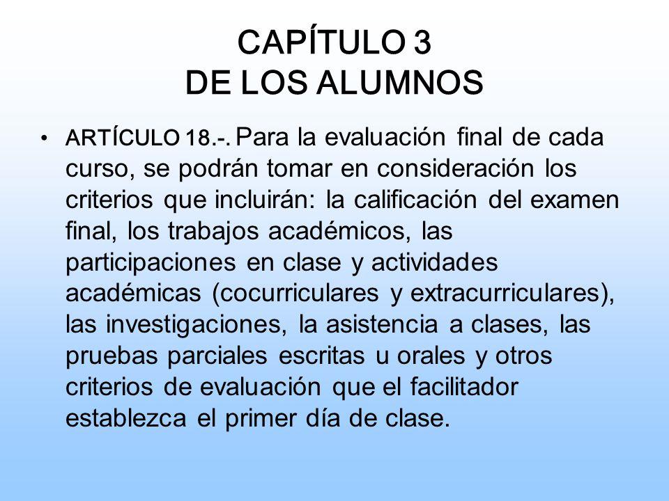 CAPÍTULO 3 DE LOS ALUMNOS ARTÍCULO 18.-.