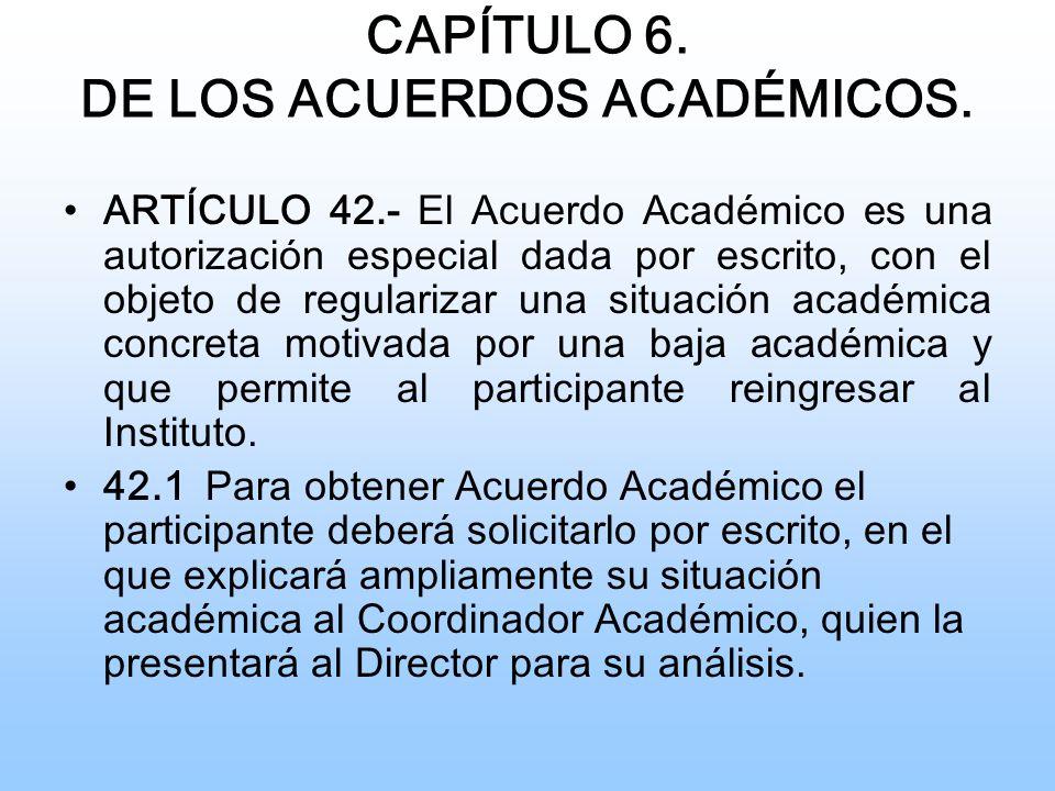 CAPÍTULO 6.DE LOS ACUERDOS ACADÉMICOS.