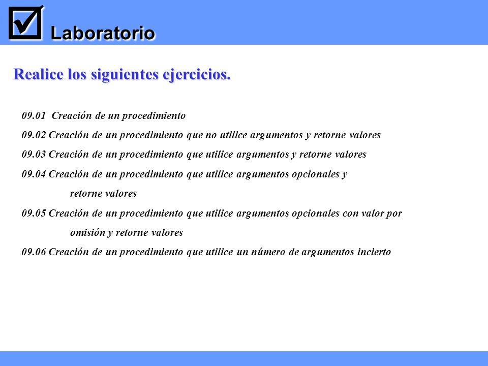Laboratorio Laboratorio 09.01 Creación de un procedimiento 09.02 Creación de un procedimiento que no utilice argumentos y retorne valores 09.03 Creaci