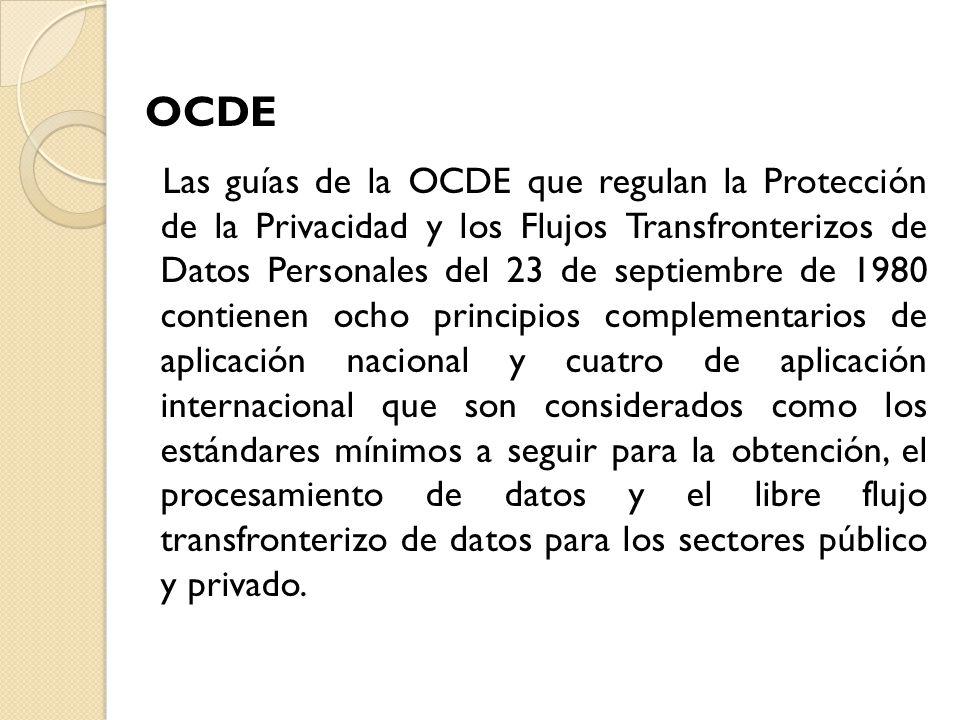 Las guías de la OCDE que regulan la Protección de la Privacidad y los Flujos Transfronterizos de Datos Personales del 23 de septiembre de 1980 contien