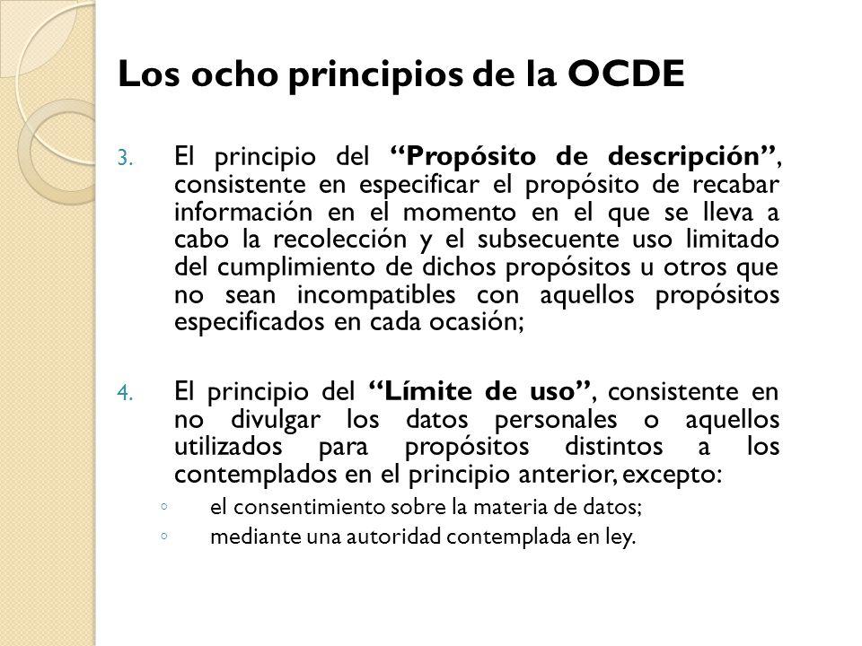 3. El principio del Propósito de descripción, consistente en especificar el propósito de recabar información en el momento en el que se lleva a cabo l