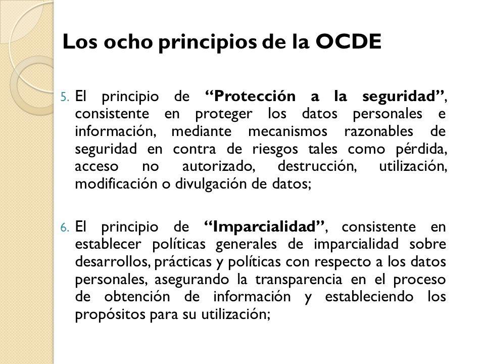 5. El principio de Protección a la seguridad, consistente en proteger los datos personales e información, mediante mecanismos razonables de seguridad
