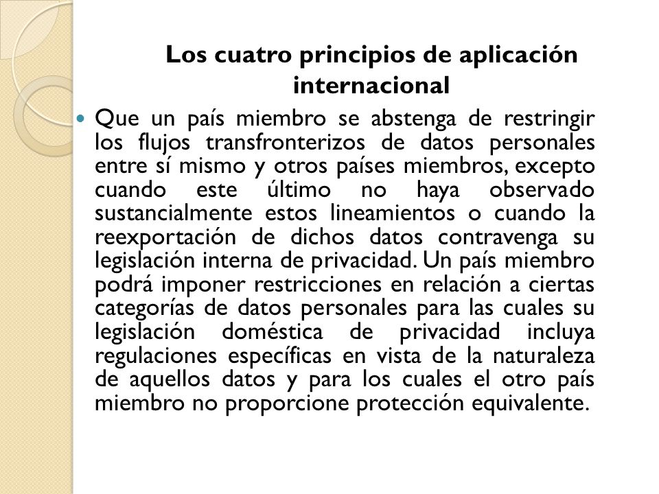 Que un país miembro se abstenga de restringir los flujos transfronterizos de datos personales entre sí mismo y otros países miembros, excepto cuando e