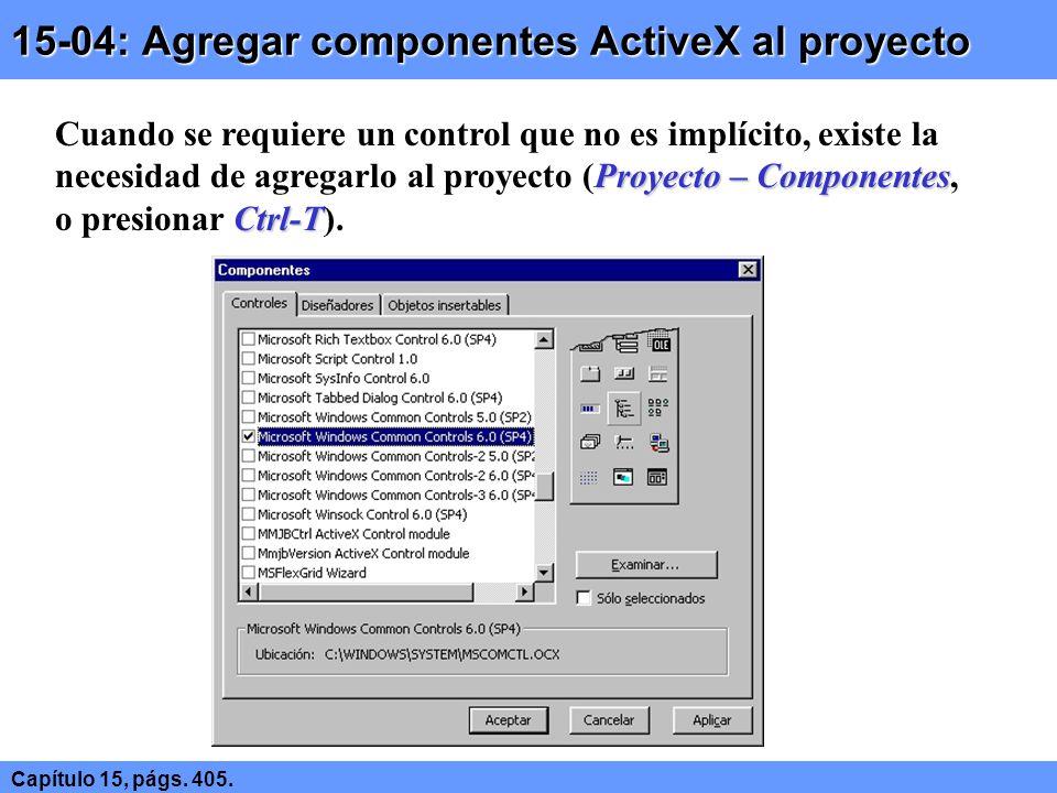 15-04: Agregar componentes ActiveX al proyecto Capítulo 15, págs.