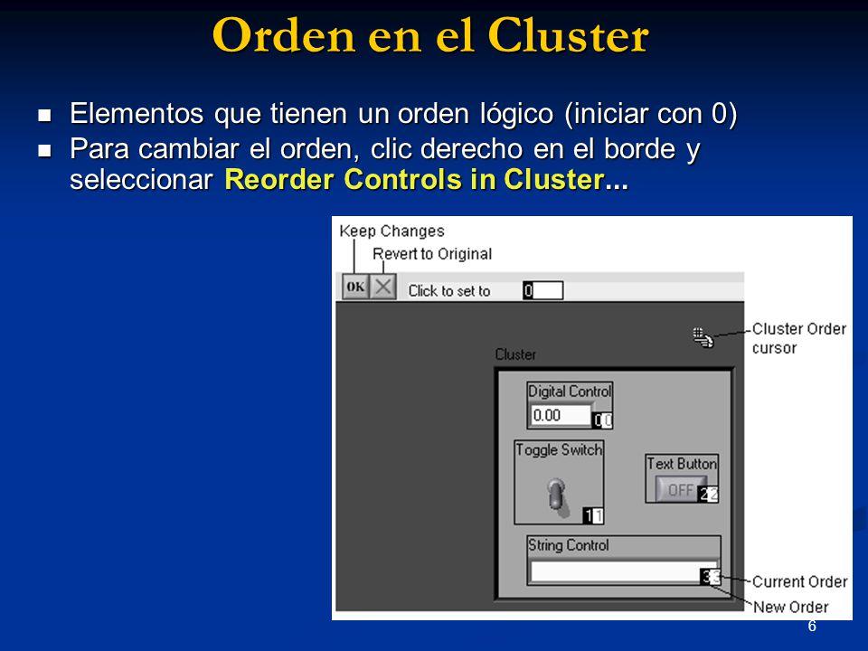 7 Uso de Clusters para pasar datos a los SubVIs Usar clusters para pasar varios valores a una terminal Usar clusters para pasar varios valores a una terminal Límite de hasta 28 terminales Límite de hasta 28 terminales Simplifica el alambrado Simplifica el alambrado