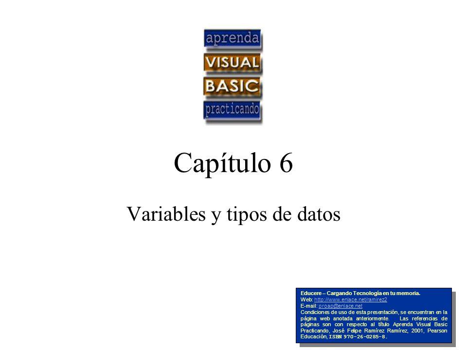 Capítulo 6 Variables y tipos de datos Educere – Cargando Tecnología en tu memoria. Web: http://www.enlace.net/ramirez2http://www.enlace.net/ramirez2 E